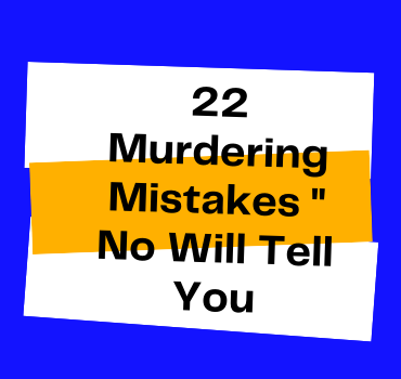 22 MONEY MURDERING MISTAKES THAT NO FACEBOOK ADS EXPERT WOULD DARE TO TELL YOU