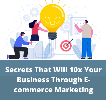 10X Your Sales with E-commerce Marketing | Know The Secret That Will Bring Flood Of Sales