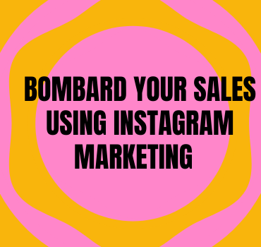 Bombard Your Sales using Instagram Marketing
