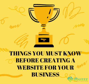 Things you Must Know Before Creating a Website for Your Business