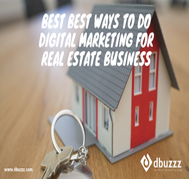 Eye-Opening Strategy of Digital Marketing For Real Estate Business