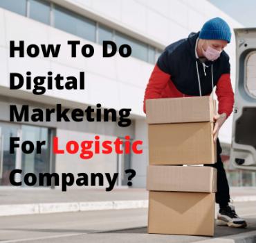 Digital Marketing For Logistic Companies