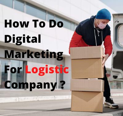 Mind-Boggling Digital Marketing Strategy for Logistics Companies