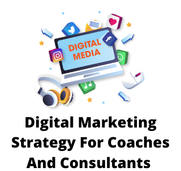 Bulletproof Digital marketing Strategy for Coaches and Consultants (Which No one Wants You to Know)